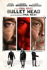 Bullet Head – Capcană mortală (2017)