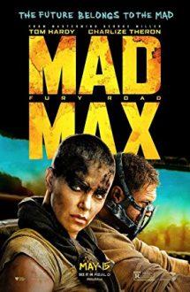 Mad Max: Fury Road – Drumul furiei (2015)