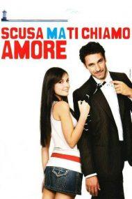 Scusa ma ti chiamo amore – Iartă-mă, dacă-ți spun, te iubesc! (2008)