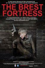 The Brest Fortress – Cetatea Brest (2010)