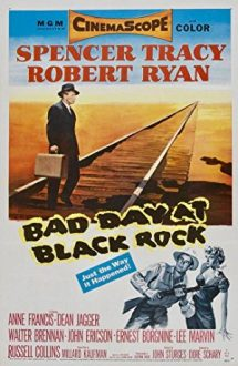 Bad Day at Black Rock – O zi grea la Black Rock (1955)