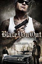 Blaze You Out (2013)