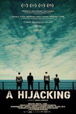 A Hijacking – Deturnarea (2012)