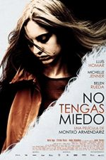Don't Be Afraid – No tengas miedo (2011)