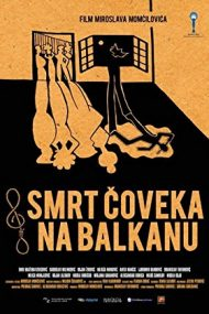 Death of a Man in the Balkans – Moartea unui om din Balcani (2012)