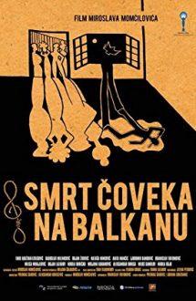 Death of a Man in the Balkans – Moartea unui om din Balcani (2012)
