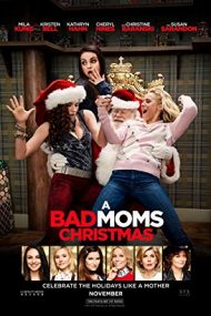 A Bad Moms Christmas – Mame bune și nebune 2 (2017)