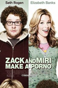 Zack and Miri Make a Porno – Zack și Miri fac un film porno (2008)
