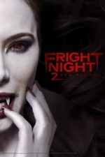 Fright Night 2: New Blood – Noaptea fricii 2 (2013)