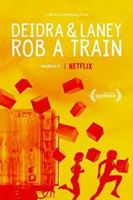 Deidra & Laney Rob a Train (2017)