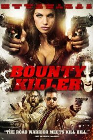 Bounty Killer – Vânătorii de cadavre (2013)