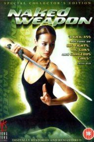 Naked Weapon – Comando pe tocuri cui (2002)