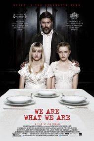 We Are What We Are – Suntem ceea ce suntem (2013)