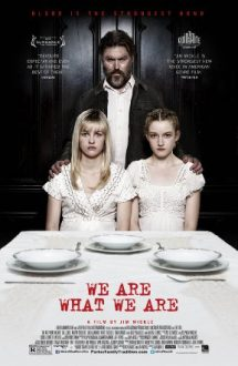 We Are What We Are – Suntem ceea ce suntem (2013)