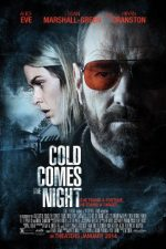 Cold Comes the Night – Prin frigul nopții (2013)