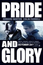 Pride and Glory – Mândrie și Glorie (2008)