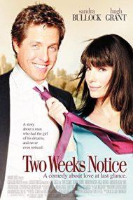 Two Weeks Notice – Dragoste cu preaviz (2002)