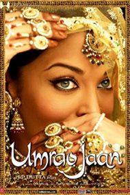 Umrao Jaan – Ameeran, povestea unei curtezane (2006)