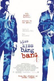 Kiss Kiss Bang Bang – Săruturi și focuri de armă (2005)