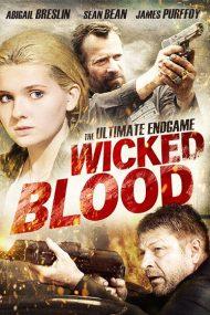 Wicked Blood – Joc periculos (2014)
