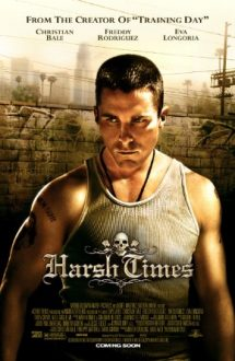 Harsh Times – Vremuri grele (2005)