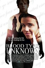 Blood Type: Unknown (2013)