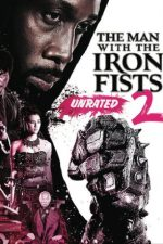 The Man with the Iron Fists 2 – Omul cu pumni de fier (2015)