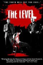 The Level – Spune tot! (Și scapi!) (2008)