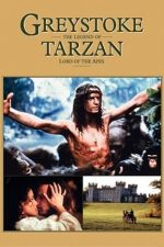 Greystoke: The Legend of Tarzan – Greystoke: Legenda lui Tarzan (1984)
