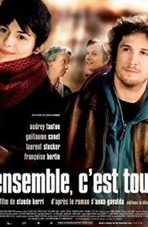 Ensemble, c'est tout – Împreună (2007)