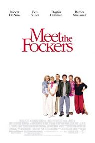 Meet the Fockers – Doi cuscri de coșmar (2004)