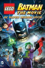 Lego Batman: The Movie – DC Super Heroes Unite – Lego Batman: Lupta supereroilor (2013)
