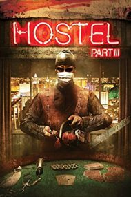 Hostel: Part 3 – Căminul ororilor 3 (2011)