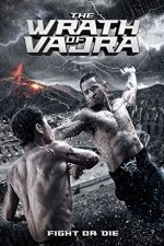 The Wrath of Vajra – Mânia lui Vajra (2013)