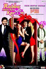 Rabba Main Kya Karoon – Dumnezeule, ce am făcut? (2013)
