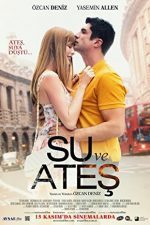 Water and Fire – Su ve Ates (2013)