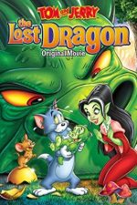 Tom and Jerry: The Lost Dragon – Tom și Jerry și dragonul pierdut (2014)