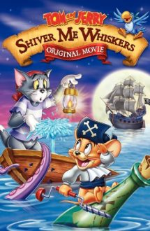 Tom and Jerry in Shiver Me Whiskers – Tom si Jerry: Pe mustata mea! (2006)