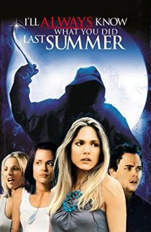 I'll Always Know What You Did Last Summer – Voi ști mereu ce ai făcut astă-vară (2006)