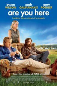 Are You Here – Familie, prieteni și alte catastrofe (2013)