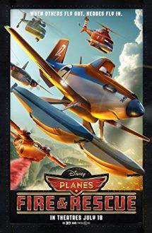 Planes: Fire & Rescue – Avioane: Echipa de intervenții (2014)