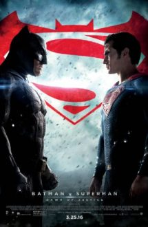 Batman v Superman: Dawn of Justice – Batman vs. Superman: Zorii dreptății (2016)