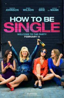 How to Be Single – Cum să fii singur și fericit (2016)