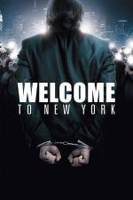 Welcome to New York – Bine ați venit la New York! (2014)
