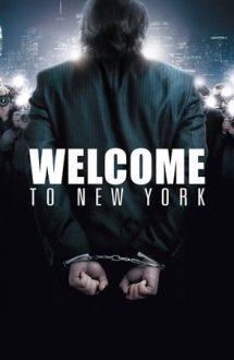 Welcome to New York – Bine ați venit la New York! (2014)
