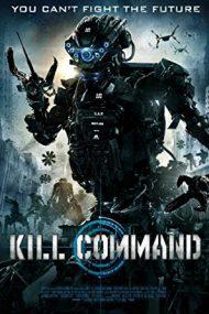 """Kill Command – Comanda: """"Ucide!"""" (2016)"""
