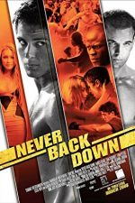 Never Back Down – Nu da înapoi (2008)