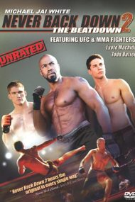 Never Back Down 2: The Beatdown – Nu da înapoi 2 (2011)
