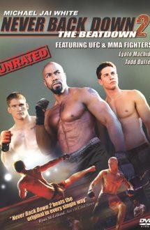 Never Back Down 2: The Beatdown – Nu da înapoi 2 (2011)