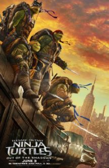 Teenage Mutant Ninja Turtles: Out of the Shadows – Ţestoasele Ninja 2 (2016)
